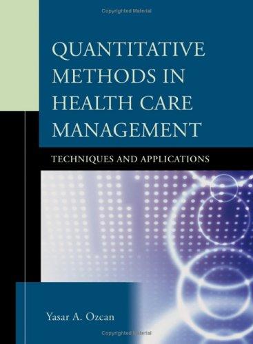 Quantitative Methods in Health Care Management: Techniques and Applications 9780787971649