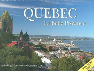 Quebec La Belle Province: Including Montreal and Quebec City 9780785824572
