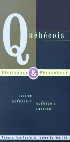 Quebecois Dictionary & Phrasebook: English Quebecois Quebecois English 9780781809207