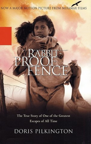 Rabbit-Proof Fence: The True Story of One of the Greatest Escapes of All Time 9780786887842