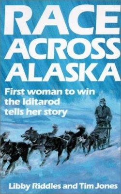 Race Across Alaska: First Woman to Win the Iditarod Tells Her Story 9780785773931