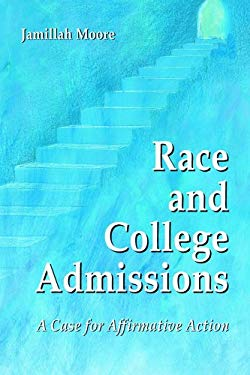 Race and College Admissions: A Case for Affirmative Action 9780786419845