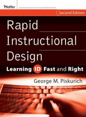 Rapid Instructional Design: Learning Id Fast and Right 9780787980733