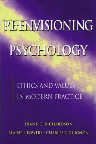 Re-Envisioning Psychology: Moral Dimensions of Theory and Practice 9780787943844