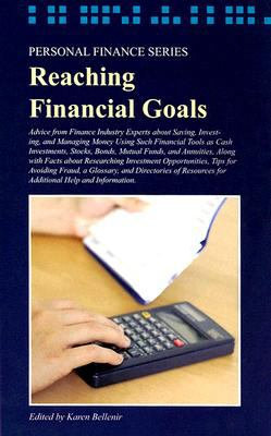 Reaching Financial Goals: Advice from Finance Industry Experts about Saving, Investing, and Managing Money Using Such Financial Tools as Cash In 9780780809871