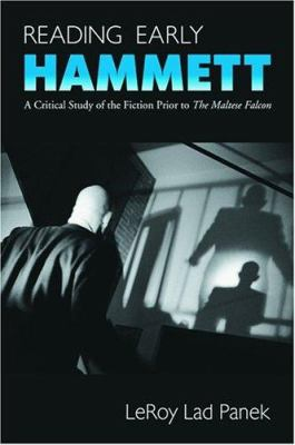 Reading Early Hammett: A Critical Study of the Fiction Prior to the Maltese Falcon 9780786419623