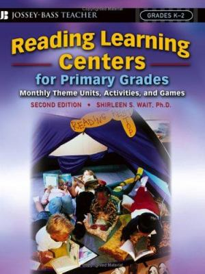 Reading Learning Centers for Primary Grades: Monthly Theme Units, Activities, and Games 9780787975791