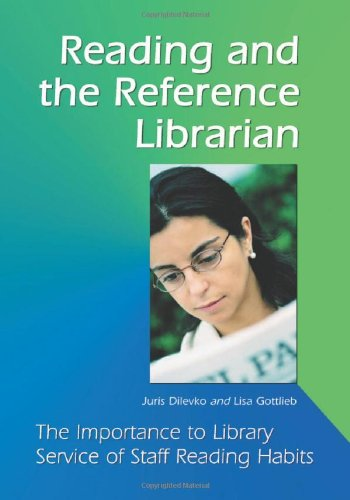 Reading and the Reference Librarian: The Importance to Library Service of Staff Reading Habits 9780786416523
