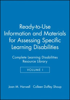Ready-To-Use Information & Materials for Assessing Specific Learning Disabilities: Complete Learning Disabilities Resource Library 9780787972325