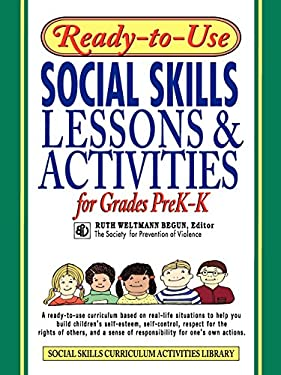 Ready-To-Use Social Skills Lessons & Activities for Grades PreK-K: A Ready-To-Use Curriculum Based on Real-Life Situations to Help You Build Children' 9780787966386