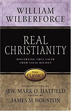 Real Christianity: Discerning True Faith from False Beliefs 9780781441995
