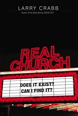 Real Church: Does It Exist? Can I Find It? 9780785229209