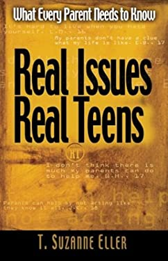 Real Teens, Real Issues!: What Your Teen Really Wants from You 9780781440585
