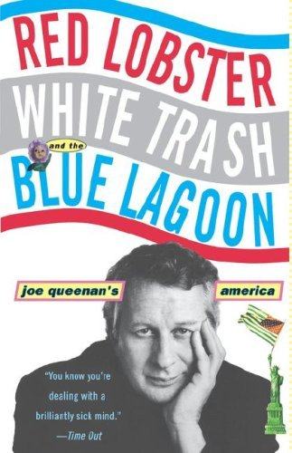 Red Lobster, White Trash, & the Blue Lagoon: Joe Queenan's America 9780786884087