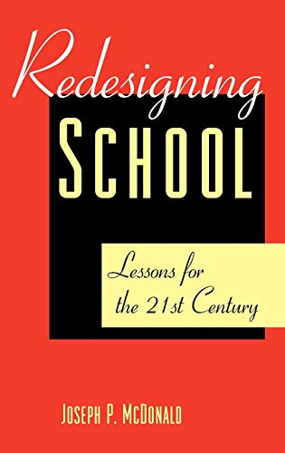 Redesigning Schools: Lessons for the 21st Century 9780787903213