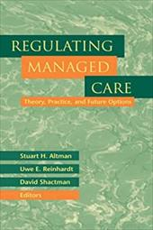 Regulating Managed Care: Theory, Practice, and Future Options