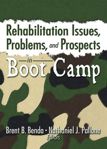 Rehabilitation Issues, Problems, and Prospects in Boot Camp 9780789028228