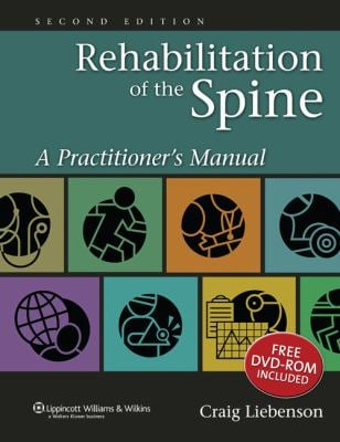 Rehabilitation of the Spine: A Practitioner's Manual [With DVD] 9780781729970
