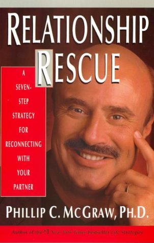 Relationship Rescue: A Seven- Step Strategy for Reconnectng with Your Partner 9780786866311