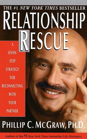 Relationship Rescue: A Seven-Step Strategy for Reconnecting with Your Partner 9780786885985