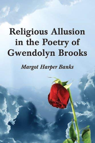 Religious Allusion in the Poetry of Gwendolyn Brooks