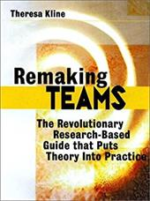 Remaking Teams, Includes a Microsoft Word Diskette: The Revolutionary Research-Based Guide That Puts Theory Into Practice [With Mi