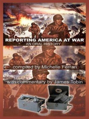 Reporting America at War: An Oral History 9780786262038