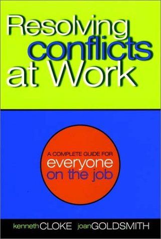 Resolving Conflicts at Work: A Complete Guide for Everyone on the Job 9780787954819