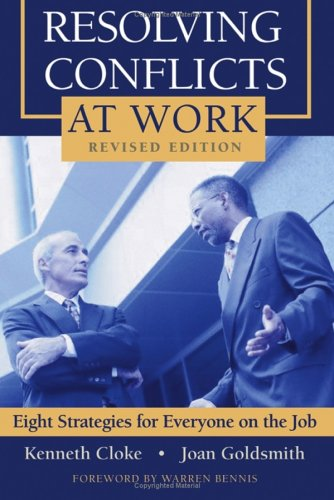 Resolving Conflicts at Work: Eight Strategies for Everyone on the Job 9780787980245