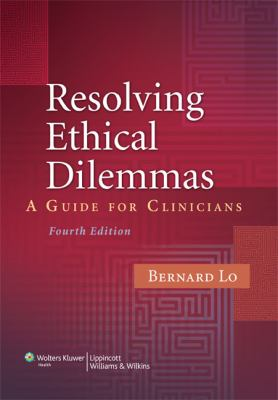 Resolving Ethical Dilemmas: A Guide for Clinicians [With Access Code] 9780781793797
