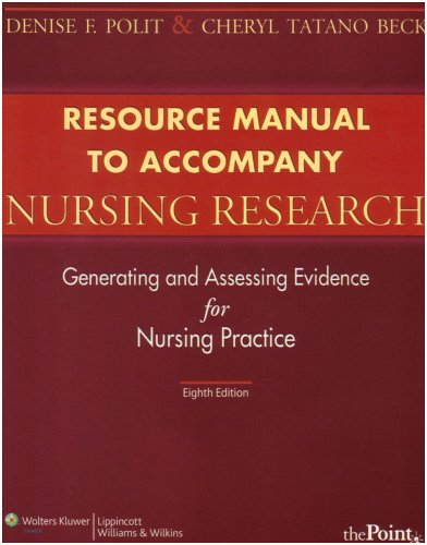 Resource Manual to Accompany Nursing Research: Generating and Assessing Evidence for Nursing Practice [With CDROM] 9780781770521