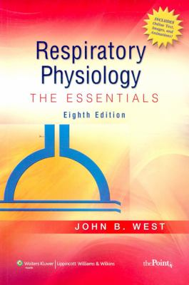 Respiratory Physiology: The Essentials 9780781772068