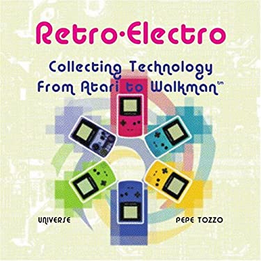Retro-Electro: Collecting Technology from Atari to Walkmen 9780789313027