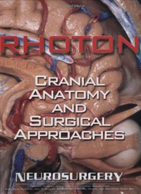 Rhoton's Cranial Anatomy and Surgical Approaches 9780781793414