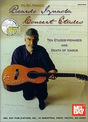 Ricardo Iznaola, Concert Etudes: Ten Etudes-Homages and Death of Icarus for Classic Guitar [With CD] 9780786658749