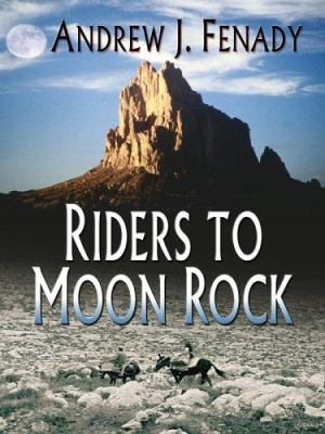 Riders to Moon Rock 9780786280117