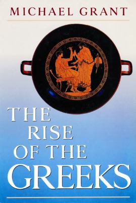 Rise of the Greeks 9780786101757