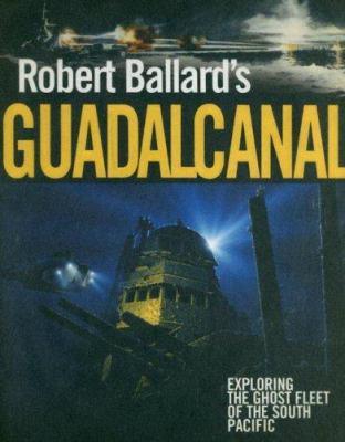 Robert Ballard's Guadalcanal 9780785822066