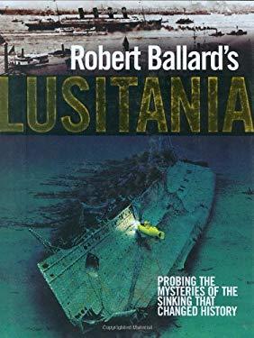 Robert Ballard's Lusitania 9780785822073