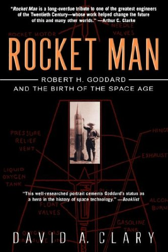 Rocket Man: Robert H. Goddard and the Birth of the Space Age 9780786887057
