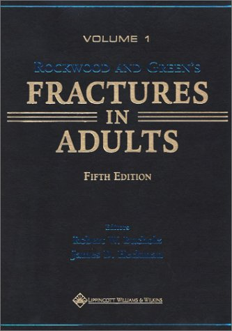 Rockwood and Green's Fractures in Adults: Rockwood, Green, and Wilkins' Fractures 9780781725088