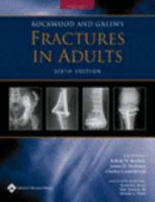 Rockwood and Green's Fractures in Adults: Rockwood, Green, and Wilkins' Fractures 9780781746366