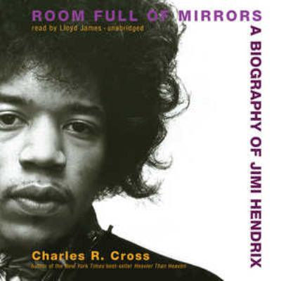 Room Full of Mirrors: A Biography of Jimi Hendrix 9780786176014