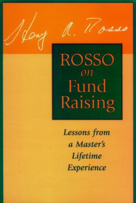Rosso on Fund Raising: Lessons from a Master's Lifetime Experience 9780787903046