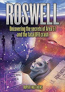 Roswell: Uncovering the Secrets of Area 51 and the Fatal UFO Crash 9780785825098