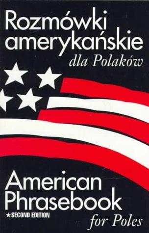 Rozmowki Amerykanskie Dla Polakow: American Phrasebook for Poles, 2nd Edition 9780781805544