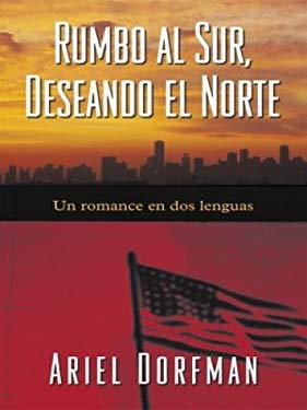 Rumbo Al Sur Deseando El Norte 9780786250356