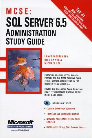 SQL Server 6.5 Administration Study Guide [With Contains MCSE Test Simulation Software] 9780782121728
