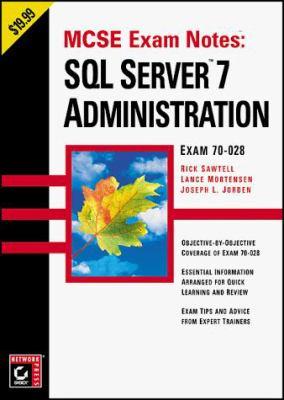 SQL Server 7 Administration: Exam: 70-028 9780782124774