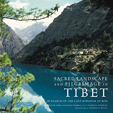 Sacred Landsacpe and Pilgrimage in Tibet: In Search of the Lost Kingdom of Bon [With DVD]